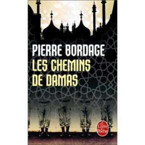 Les Chemins de Damas - de Pierre Bordage